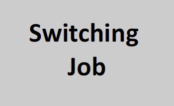 Switching Job